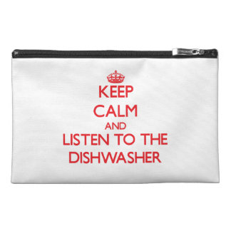 Keep Calm and Listen to the Dishwasher Travel Accessories Bag
