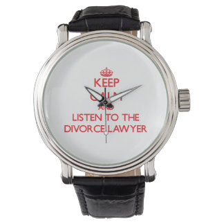 Keep Calm and Listen to the Divorce Lawyer Wristwatch