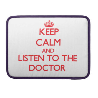 Keep Calm and Listen to the Doctor MacBook Pro Sleeves