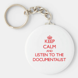 Keep Calm and Listen to the Documentalist Keychain