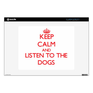 """Keep calm and listen to the Dogs 12"""" Laptop Skins"""