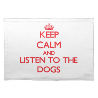 Keep calm and listen to the Dogs Place Mat