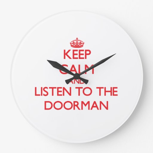 Keep Calm and Listen to the Doorman Wall Clocks
