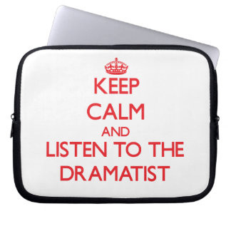 Keep Calm and Listen to the Dramatist Computer Sleeve
