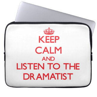Keep Calm and Listen to the Dramatist Computer Sleeves