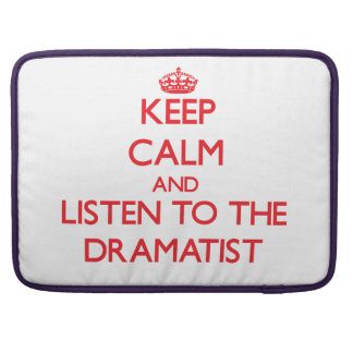 Keep Calm and Listen to the Dramatist Sleeves For MacBooks