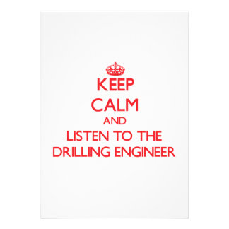Keep Calm and Listen to the Drilling Engineer Invitation