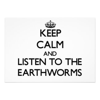 Keep calm and Listen to the Earthworms Personalized Invites