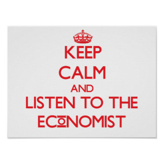 Keep Calm and Listen to the Economist Posters