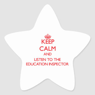 Keep Calm and Listen to the Education Inspector Stickers
