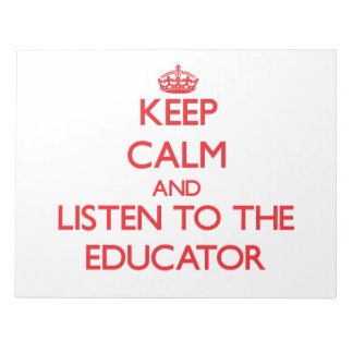 Keep Calm and Listen to the Educator Memo Pads