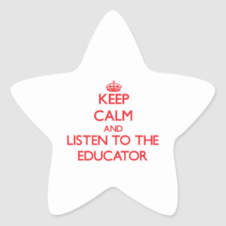 Keep Calm and Listen to the Educator Sticker