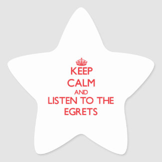 Keep calm and listen to the Egrets Star Stickers
