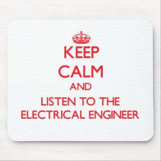 Keep Calm and Listen to the Electrical Engineer Mouse Pad