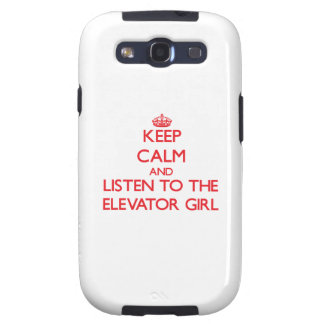 Keep Calm and Listen to the Elevator Girl Galaxy SIII Case