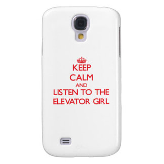 Keep Calm and Listen to the Elevator Girl Galaxy S4 Cases
