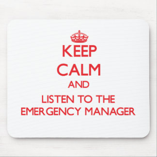 Keep Calm and Listen to the Emergency Manager Mouse Pad