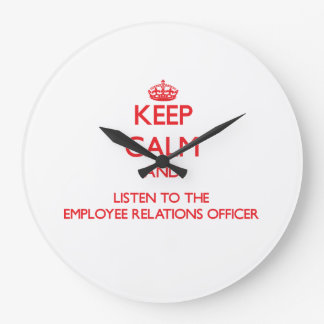 Keep Calm and Listen to the Employee Relations Off Wall Clocks