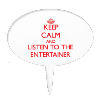 Keep Calm and Listen to the Entertainer Cake Pick