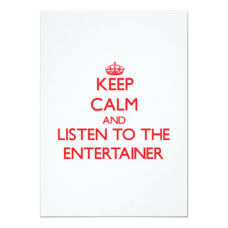 Keep Calm and Listen to the Entertainer Announcements