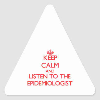 Keep Calm and Listen to the Epidemiologist Triangle Sticker