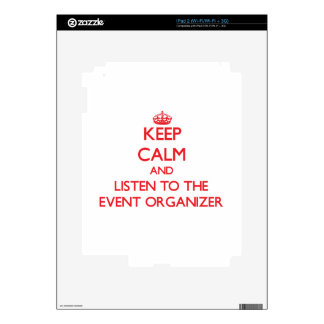 Keep Calm and Listen to the Event Organizer Decals For iPad 2