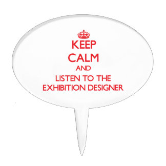 Keep Calm and Listen to the Exhibition Designer Cake Picks