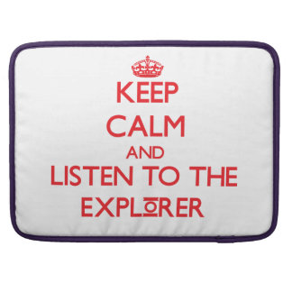 Keep Calm and Listen to the Explorer Sleeves For MacBook Pro
