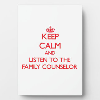 Keep Calm and Listen to the Family Counselor Plaque