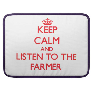 Keep Calm and Listen to the Farmer Sleeve For MacBook Pro