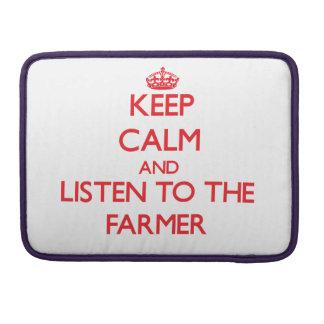 Keep Calm and Listen to the Farmer MacBook Pro Sleeve