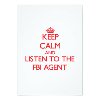 Keep Calm and Listen to the Fbi Agent 5x7 Paper Invitation Card