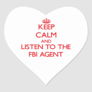 Keep Calm and Listen to the Fbi Agent Heart Sticker