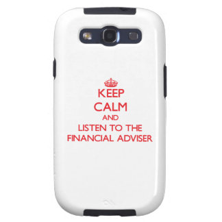 Keep Calm and Listen to the Financial Adviser Samsung Galaxy SIII Cases