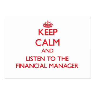 Keep Calm and Listen to the Financial Manager Business Cards
