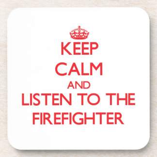 Keep Calm and Listen to the Firefighter Beverage Coaster