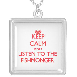 Keep Calm and Listen to the Fishmonger Square Pendant Necklace