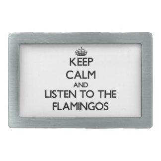 Keep calm and Listen to the Flamingos Rectangular Belt Buckles