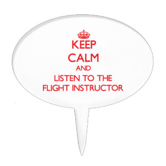 Keep Calm and Listen to the Flight Instructor Cake Toppers