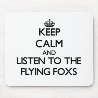 Keep calm and Listen to the Flying Foxs Mouse Pad