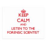 Keep Calm and Listen to the Forensic Scientist Post Card