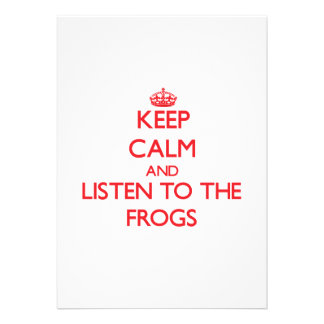 Keep calm and listen to the Frogs Personalized Invite