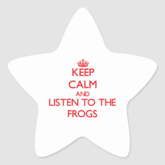 Keep calm and listen to the Frogs Star Sticker