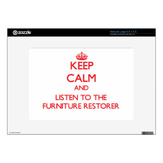 Keep Calm and Listen to the Furniture Restorer Skin For Large Netbook