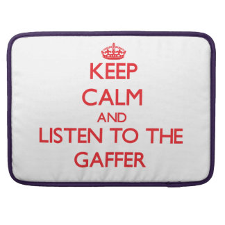 Keep Calm and Listen to the Gaffer MacBook Pro Sleeve