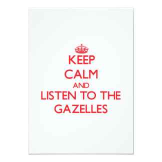 Keep calm and listen to the Gazelles Personalized Invitations