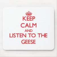 Keep calm and listen to the Geese
