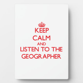 Keep Calm and Listen to the Geographer Plaque
