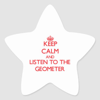 Keep Calm and Listen to the Geometer Star Sticker