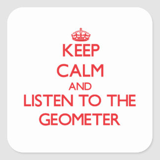 Keep Calm and Listen to the Geometer Stickers